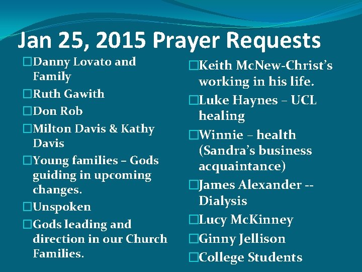 Jan 25, 2015 Prayer Requests �Danny Lovato and Family �Ruth Gawith �Don Rob �Milton