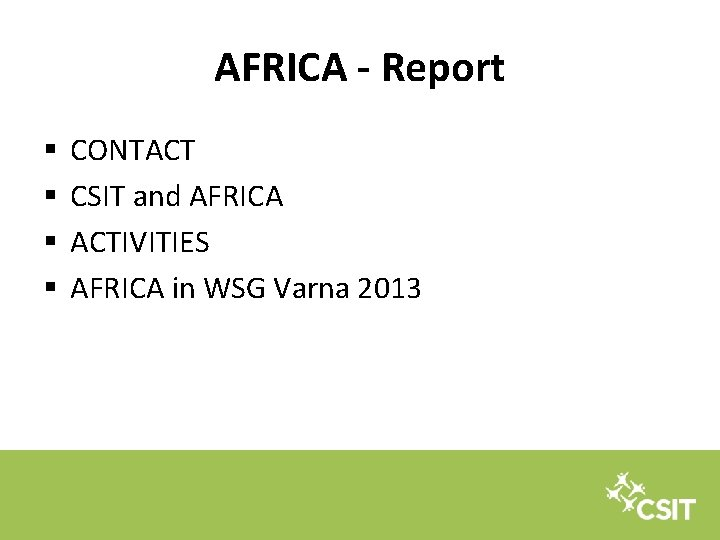 AFRICA - Report § § CONTACT CSIT and AFRICA ACTIVITIES AFRICA in WSG Varna