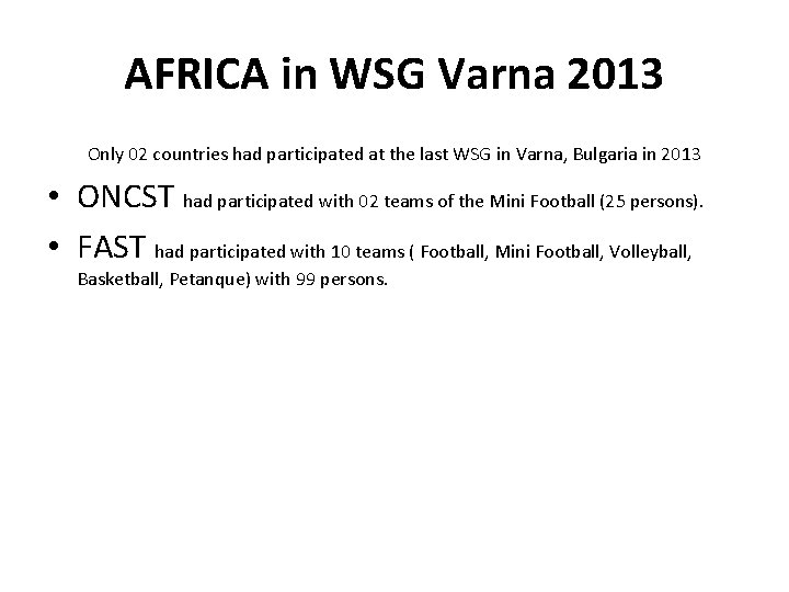 AFRICA in WSG Varna 2013 Only 02 countries had participated at the last WSG