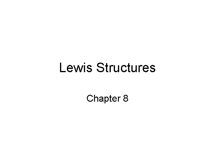 Lewis Structures Chapter 8