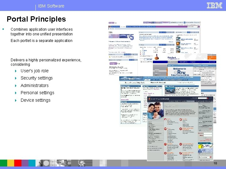 IBM Software Portal Principles § Combines application user interfaces together into one unified presentation