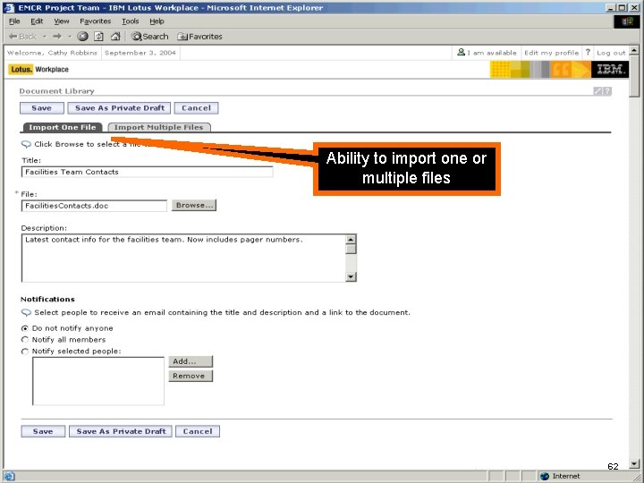 IBM Software Ability to import one or multiple files 62