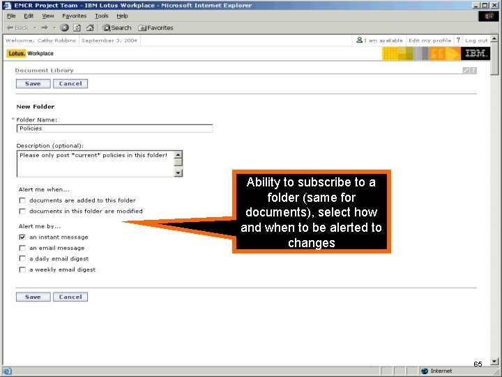 IBM Software Ability to subscribe to a folder (same for documents), select how and