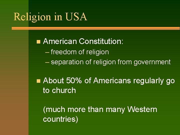 Religion in USA n American Constitution: – freedom of religion – separation of religion