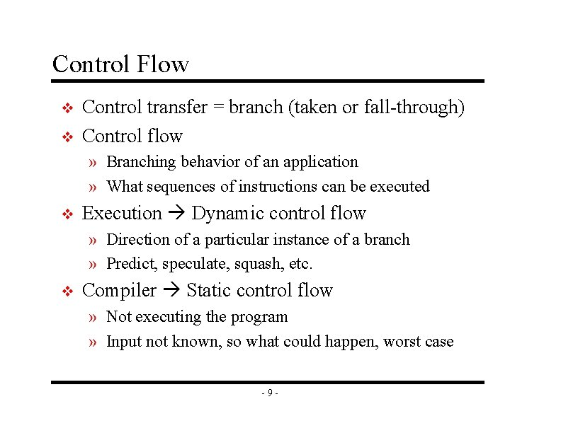 Control Flow v v Control transfer = branch (taken or fall-through) Control flow »
