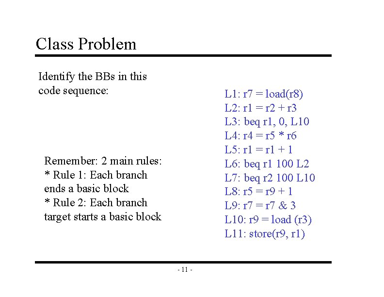 Class Problem Identify the BBs in this code sequence: L 1: r 7 =