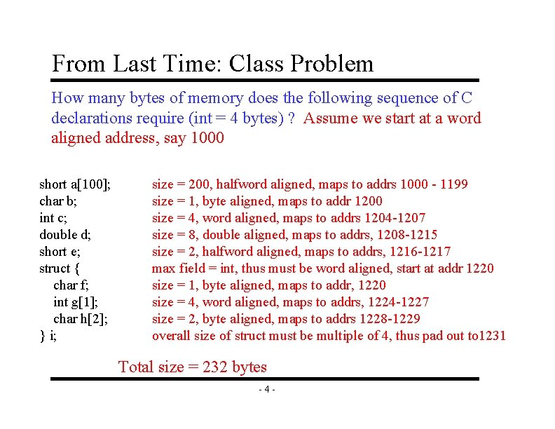 From Last Time: Class Problem How many bytes of memory does the following sequence