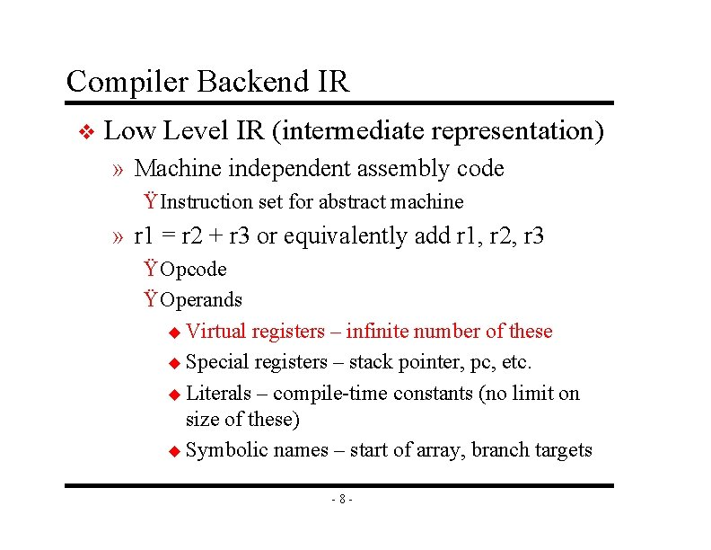 Compiler Backend IR v Low Level IR (intermediate representation) » Machine independent assembly code