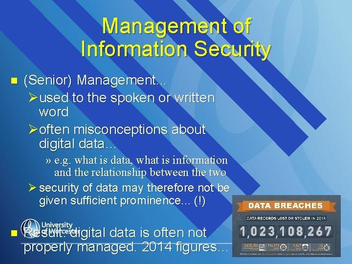 Management of Information Security n (Senior) Management. . . Øused to the spoken or