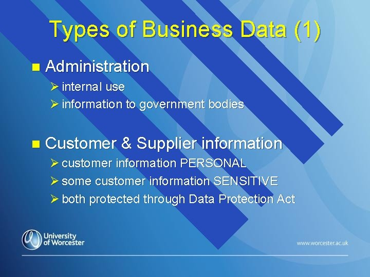 Types of Business Data (1) n Administration Ø internal use Ø information to government