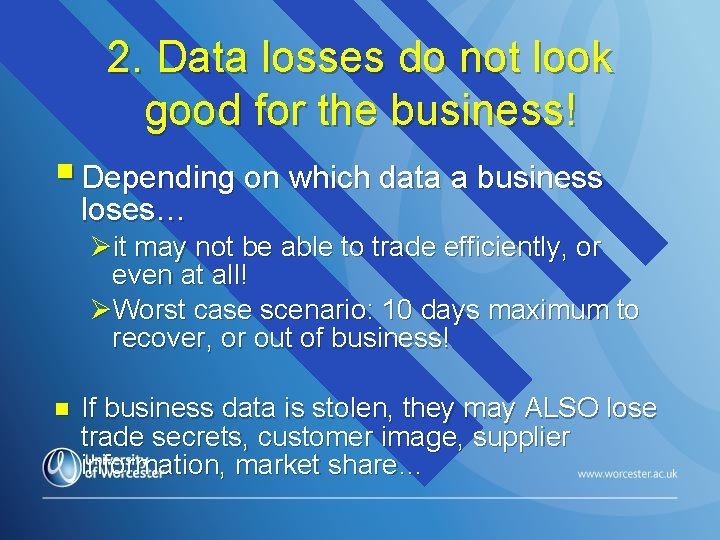 2. Data losses do not look good for the business! § Depending on which