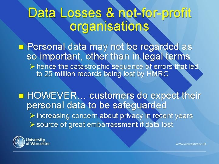 Data Losses & not-for-profit organisations n Personal data may not be regarded as so