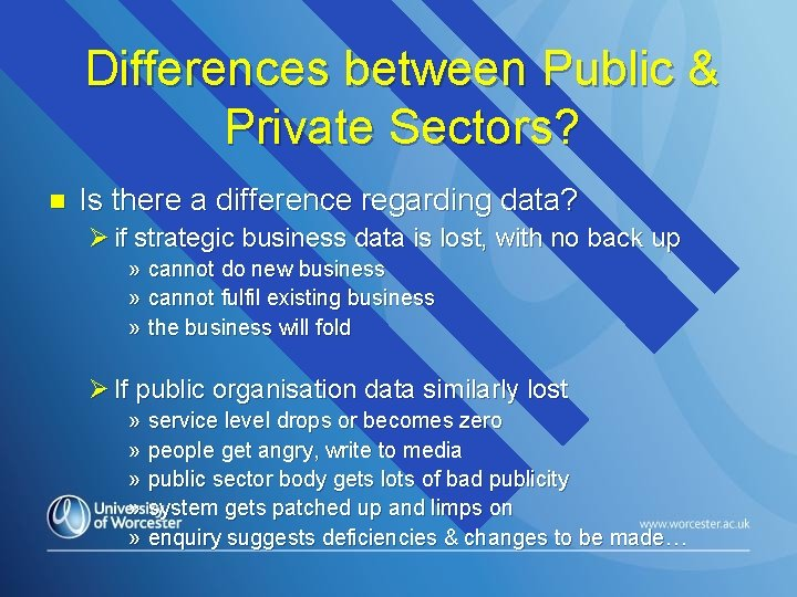 Differences between Public & Private Sectors? n Is there a difference regarding data? Ø