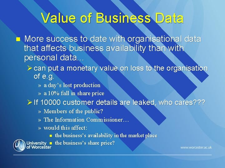 Value of Business Data n More success to date with organisational data that affects