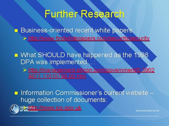 Further Research n Business-oriented recent white papers: Ø http: //www. findwhitepapers. com/security n What