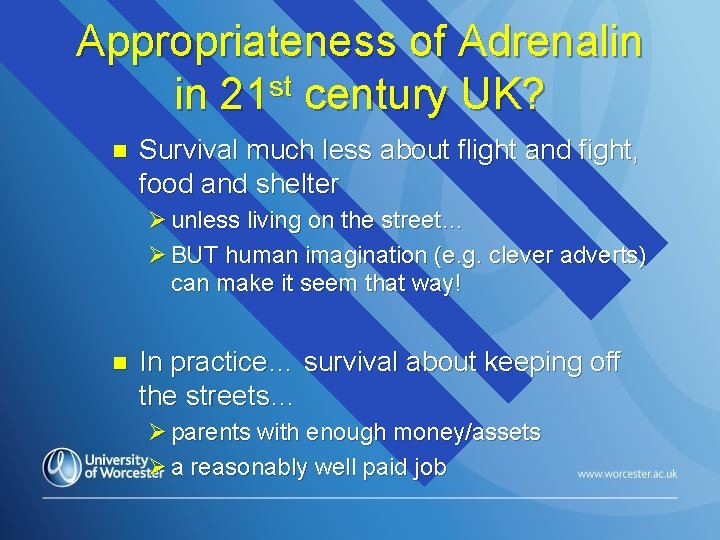 Appropriateness of Adrenalin st in 21 century UK? n Survival much less about flight