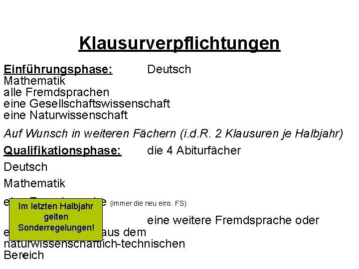 Klausurverpflichtungen Einführungsphase: Deutsch Mathematik alle Fremdsprachen eine Gesellschaftswissenschaft eine Naturwissenschaft Auf Wunsch in weiteren