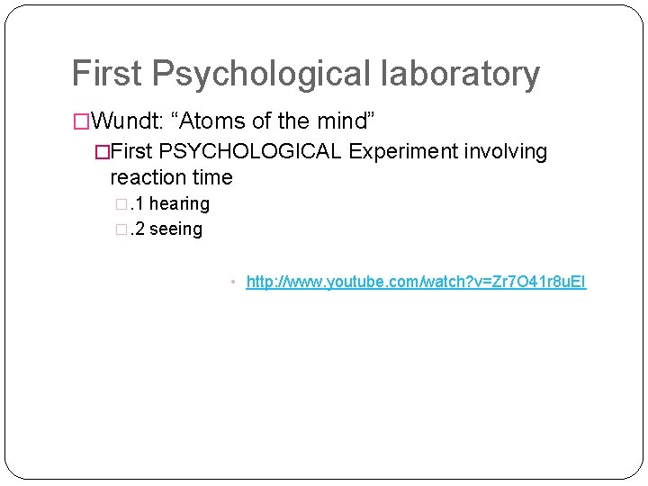 """First Psychological laboratory �Wundt: """"Atoms of the mind"""" �First PSYCHOLOGICAL Experiment involving reaction time"""
