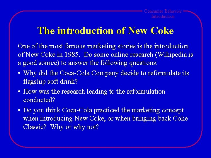 Consumer Behavior Introduction The introduction of New Coke One of the most famous marketing