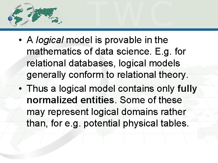 • A logical model is provable in the mathematics of data science. E.