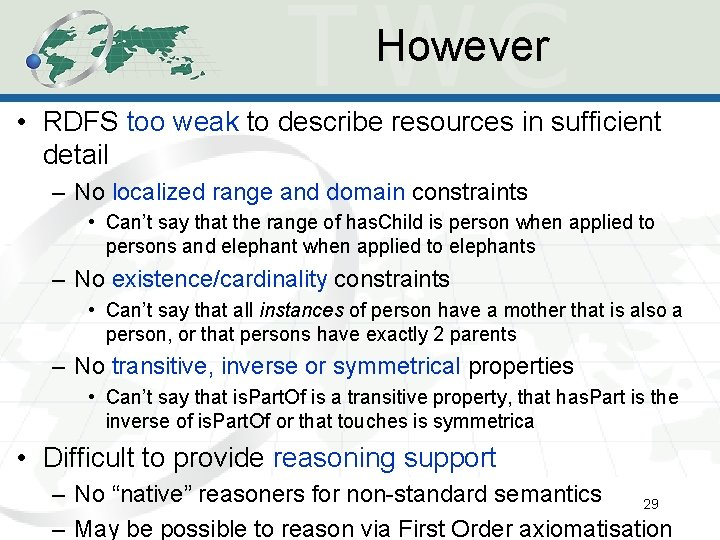However • RDFS too weak to describe resources in sufficient detail – No localized
