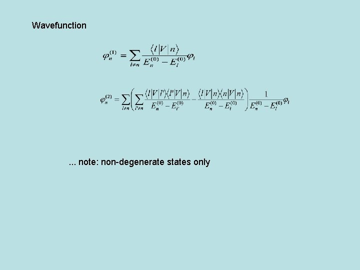Wavefunction . . . note: non-degenerate states only