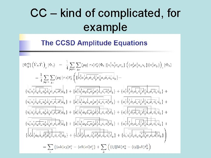CC – kind of complicated, for example