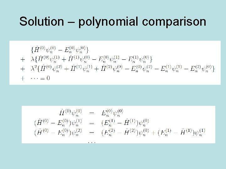Solution – polynomial comparison