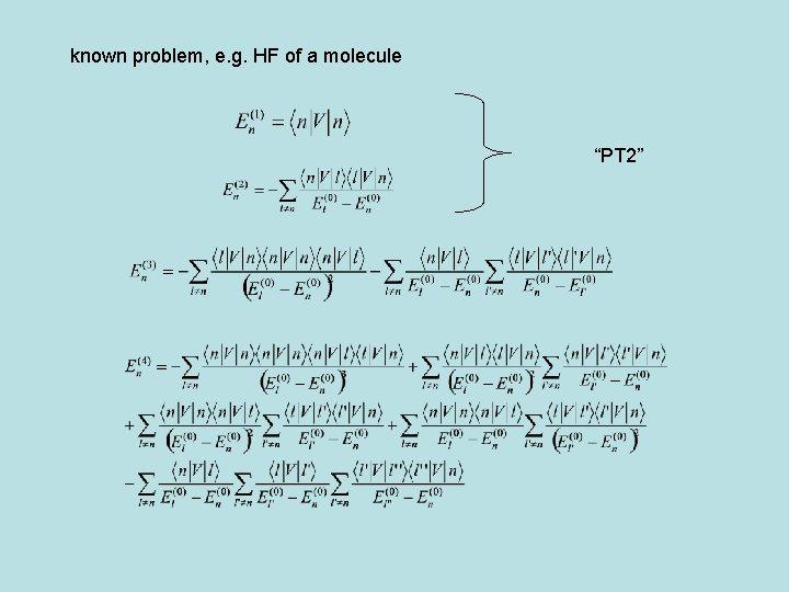"known problem, e. g. HF of a molecule ""PT 2"""