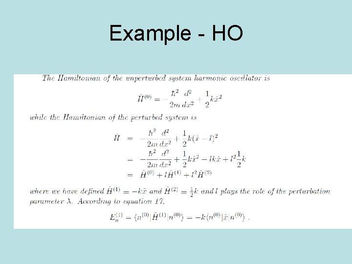 Example - HO