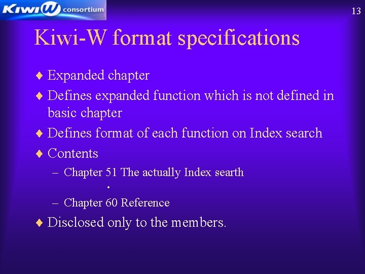 13 Kiwi-W format specifications ¨ Expanded chapter ¨ Defines expanded function which is not