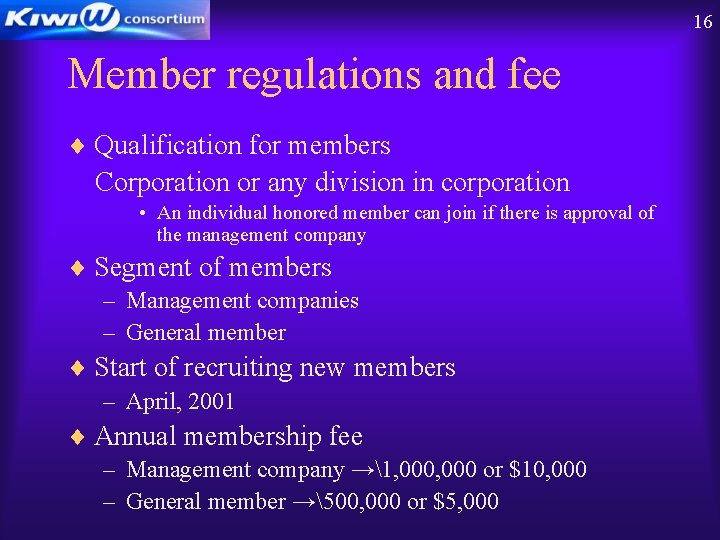 16 Member regulations and fee ¨ Qualification for members Corporation or any division in