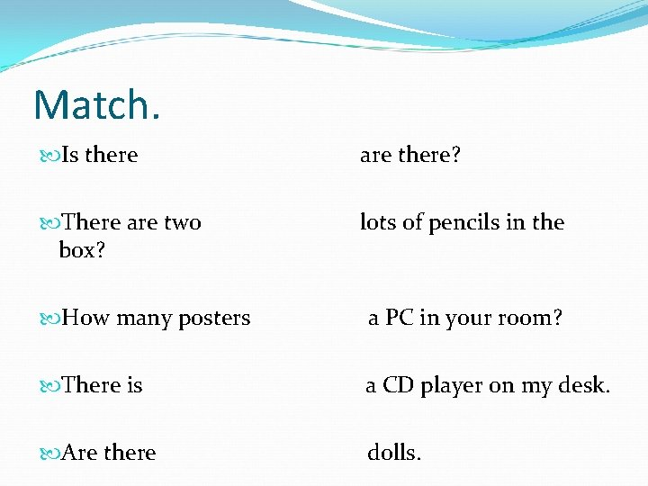Match. Is there are there? There are two box? lots of pencils in the