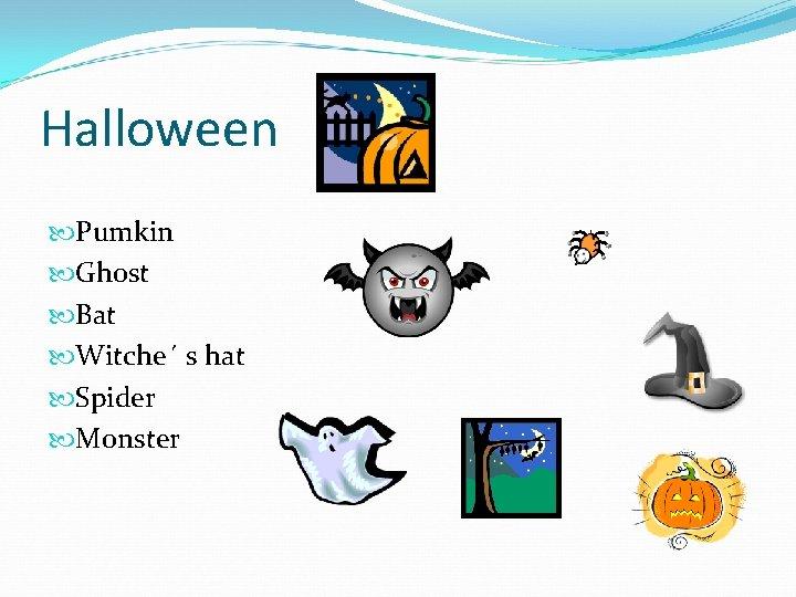 Halloween Pumkin Ghost Bat Witche´ s hat Spider Monster