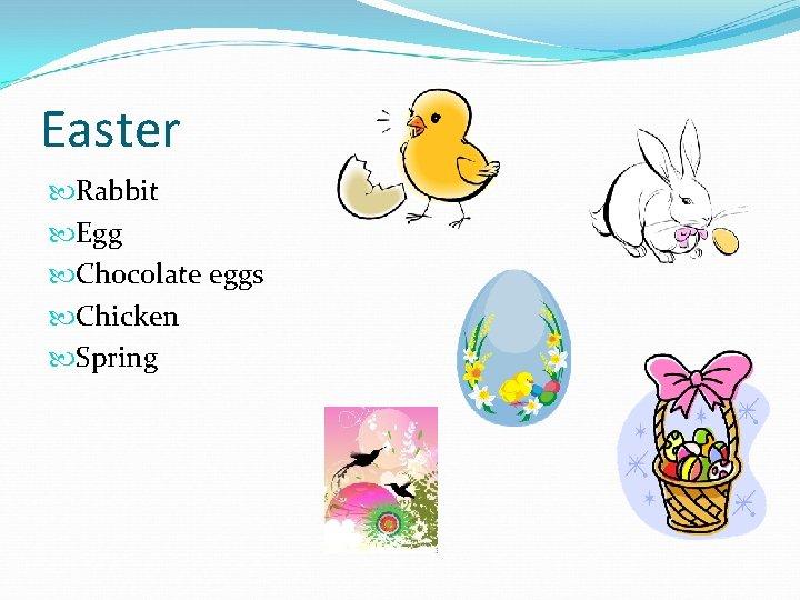 Easter Rabbit Egg Chocolate eggs Chicken Spring