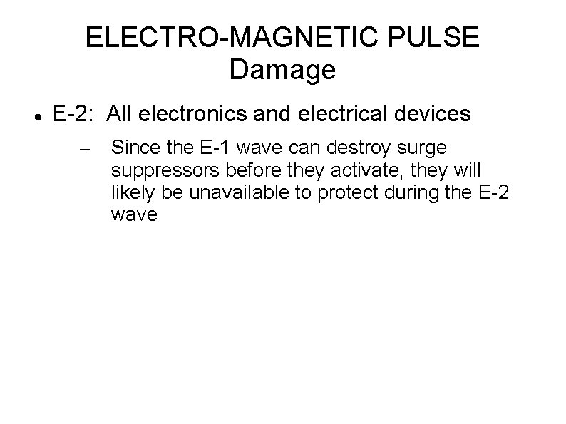 ELECTRO-MAGNETIC PULSE Damage E-2: All electronics and electrical devices – Since the E-1 wave