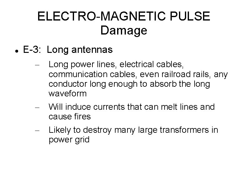 ELECTRO-MAGNETIC PULSE Damage E-3: Long antennas – Long power lines, electrical cables, communication cables,