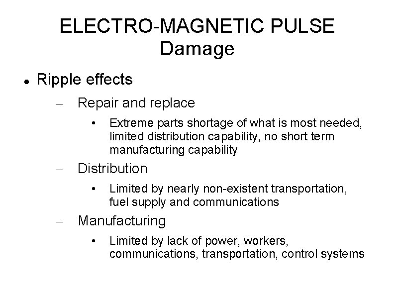 ELECTRO-MAGNETIC PULSE Damage Ripple effects – Repair and replace • – Distribution • –