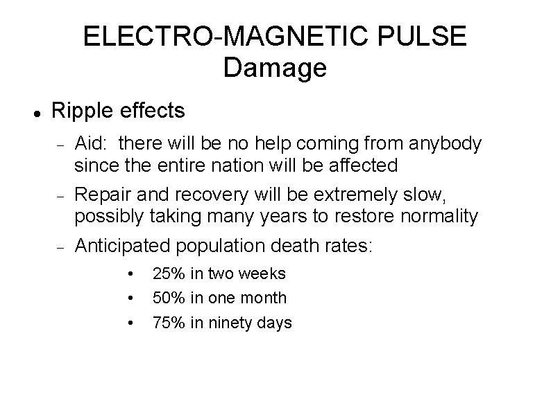 ELECTRO-MAGNETIC PULSE Damage Ripple effects Aid: there will be no help coming from anybody