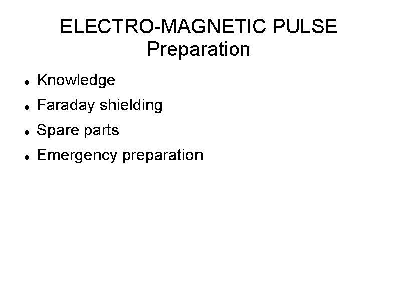 ELECTRO-MAGNETIC PULSE Preparation Knowledge Faraday shielding Spare parts Emergency preparation