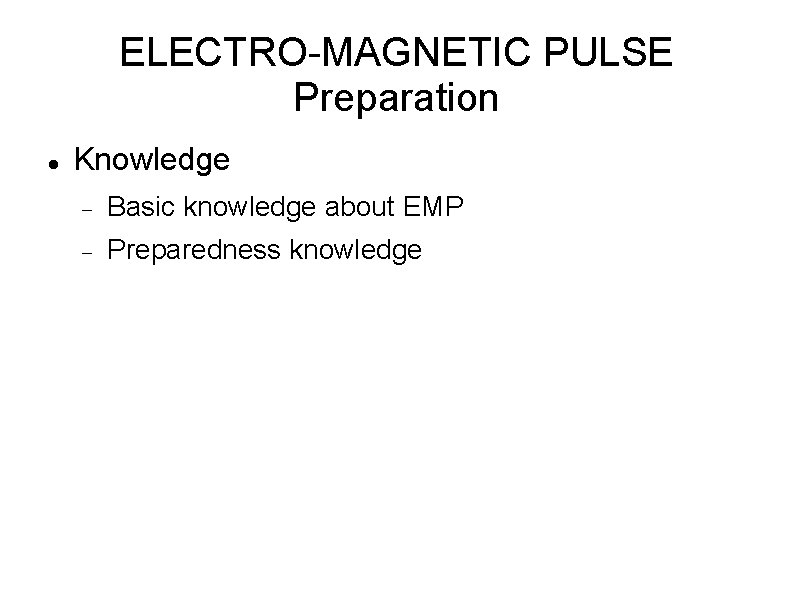 ELECTRO-MAGNETIC PULSE Preparation Knowledge Basic knowledge about EMP Preparedness knowledge
