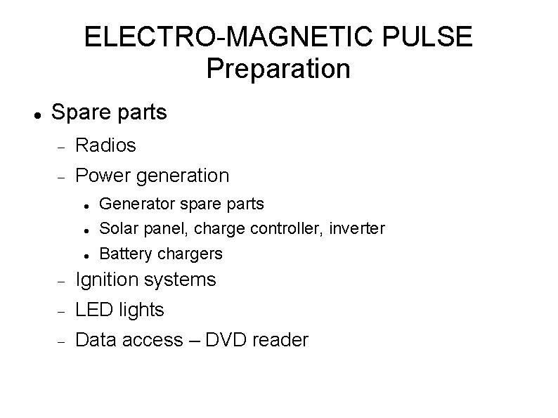 ELECTRO-MAGNETIC PULSE Preparation Spare parts Radios Power generation Generator spare parts Solar panel, charge