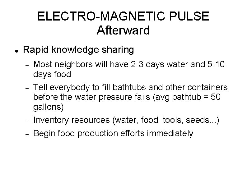 ELECTRO-MAGNETIC PULSE Afterward Rapid knowledge sharing Most neighbors will have 2 -3 days water