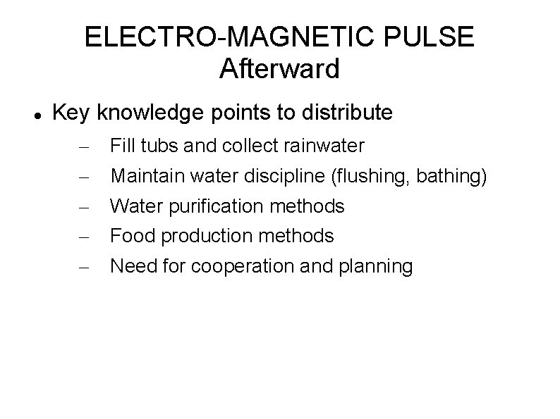 ELECTRO-MAGNETIC PULSE Afterward Key knowledge points to distribute – – – Fill tubs and