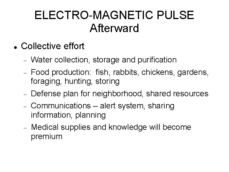 ELECTRO-MAGNETIC PULSE Afterward Collective effort Water collection, storage and purification Food production: fish, rabbits,