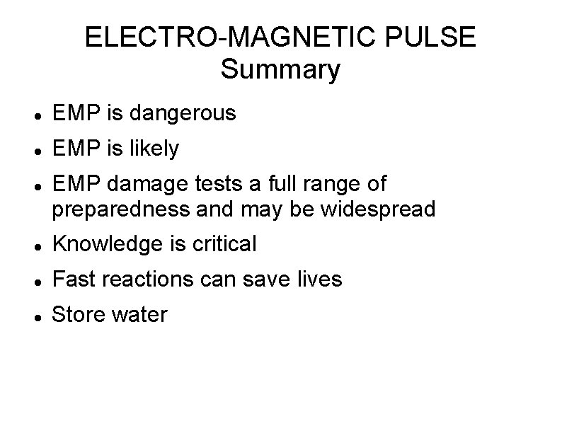 ELECTRO-MAGNETIC PULSE Summary EMP is dangerous EMP is likely EMP damage tests a full