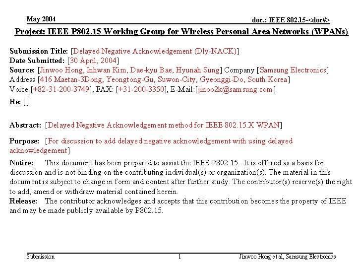 May 2004 doc. : IEEE 802. 15 -<doc#> Project: IEEE P 802. 15 Working