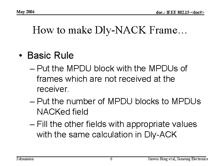 May 2004 doc. : IEEE 802. 15 -<doc#> How to make Dly-NACK Frame… •