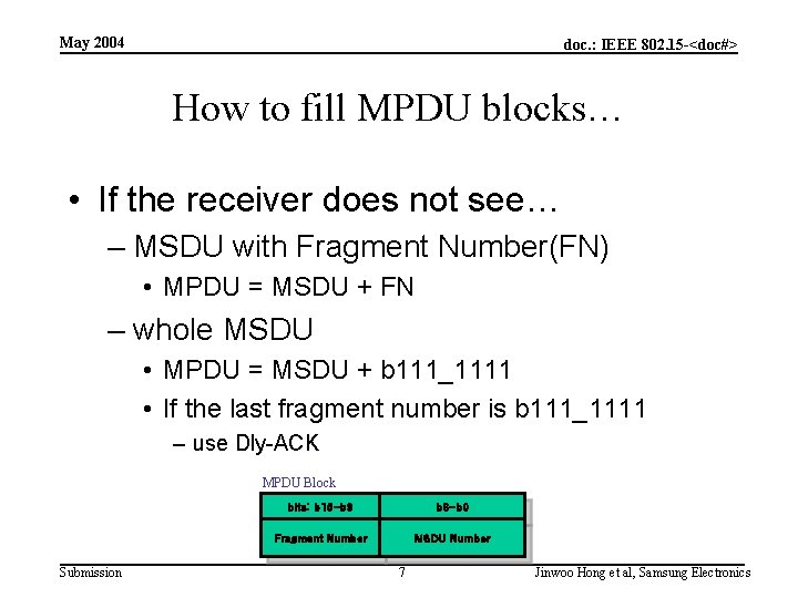 May 2004 doc. : IEEE 802. 15 -<doc#> How to fill MPDU blocks… •