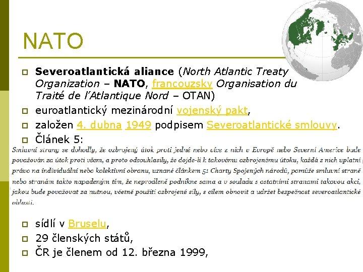 NATO p p p p Severoatlantická aliance (North Atlantic Treaty Organization – NATO, francouzsky